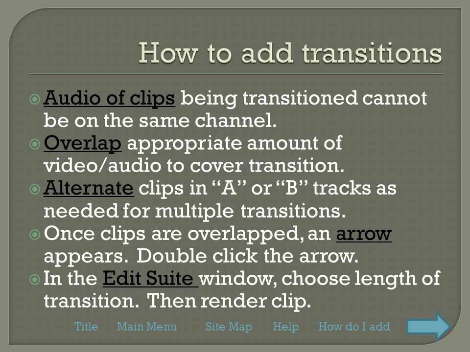  Audio of clips being transitioned cannot be on the same channel.