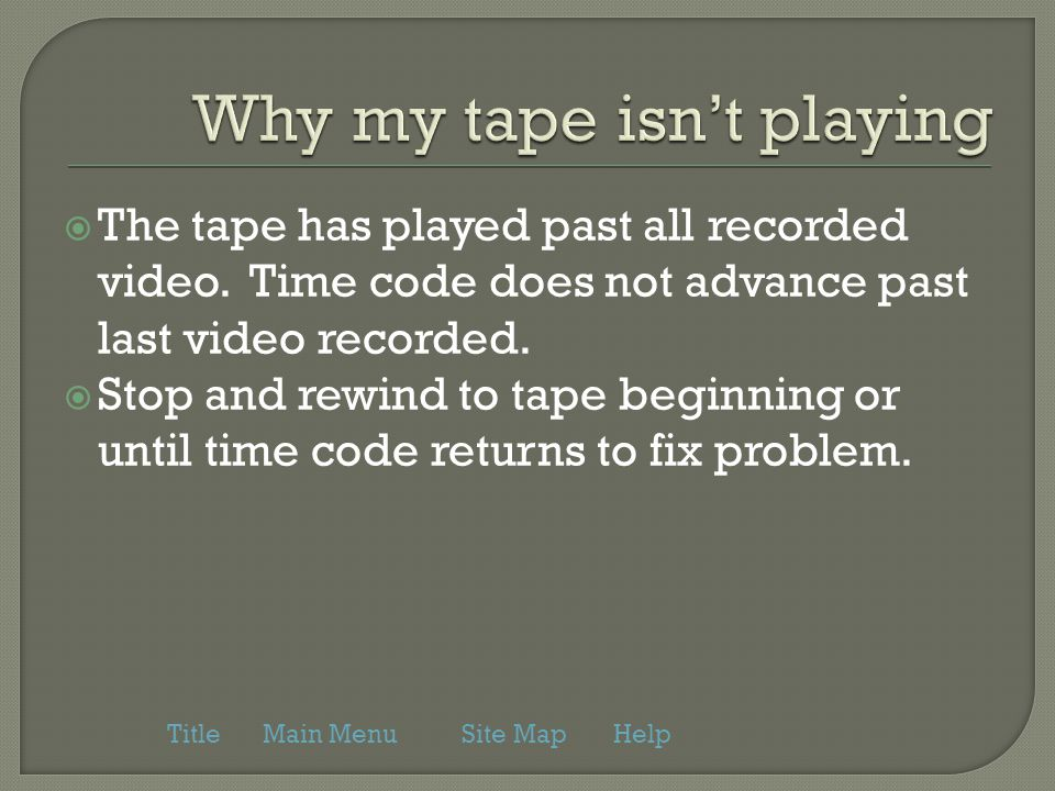  The tape has played past all recorded video. Time code does not advance past last video recorded.