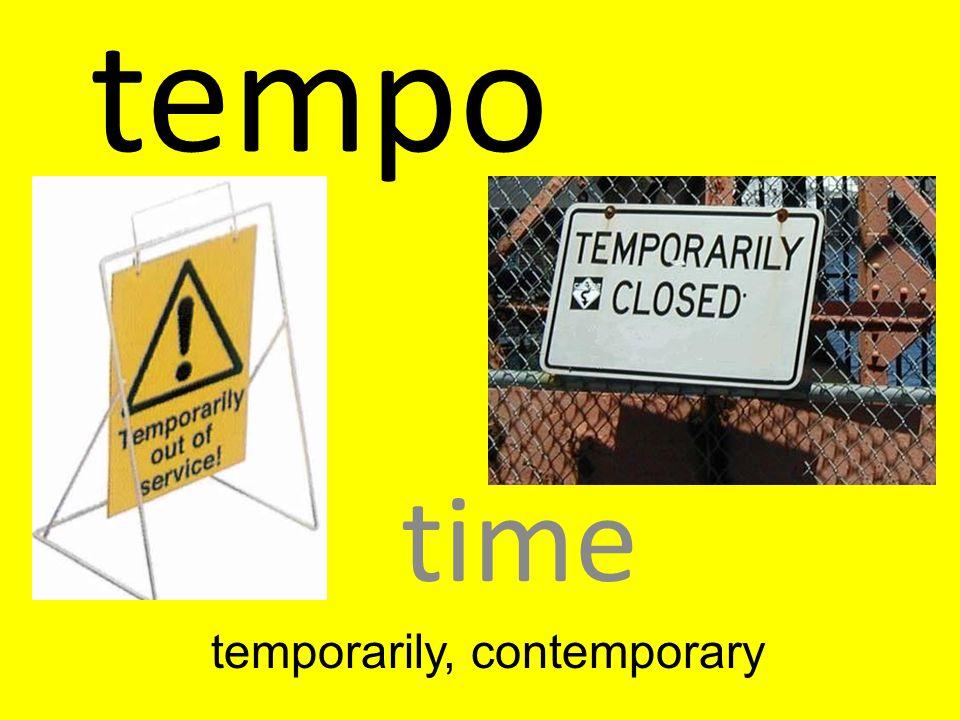 tempo time temporarily, contemporary