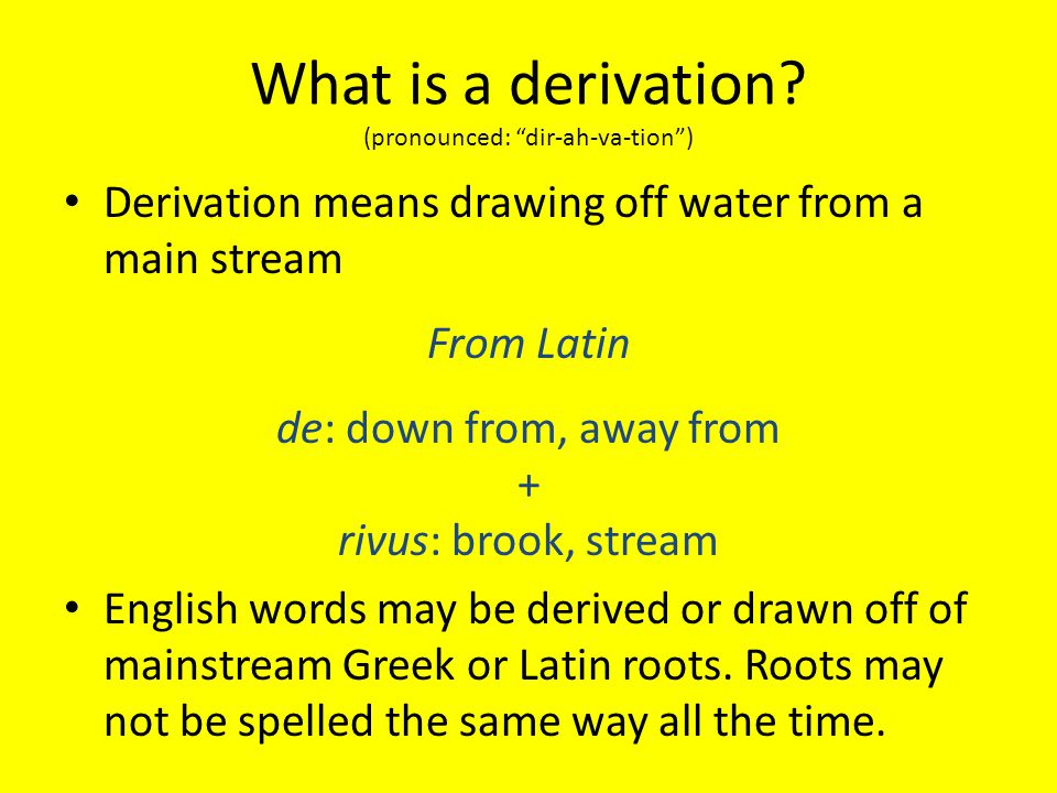 What is a derivation.