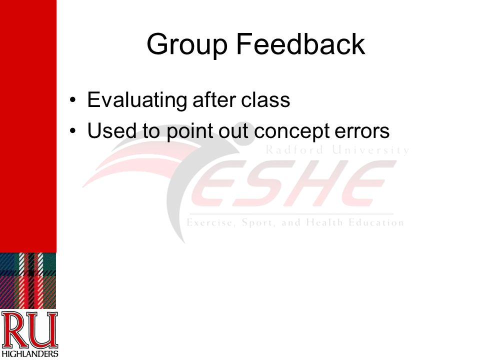 Group Feedback Evaluating after class Used to point out concept errors