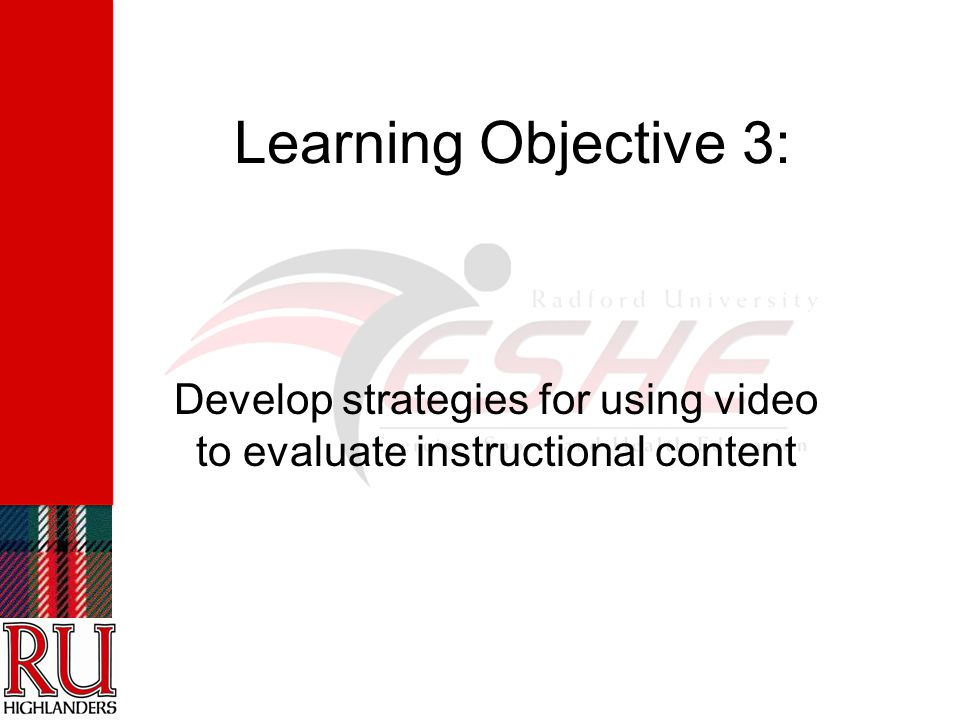 Learning Objective 3: Develop strategies for using video to evaluate instructional content