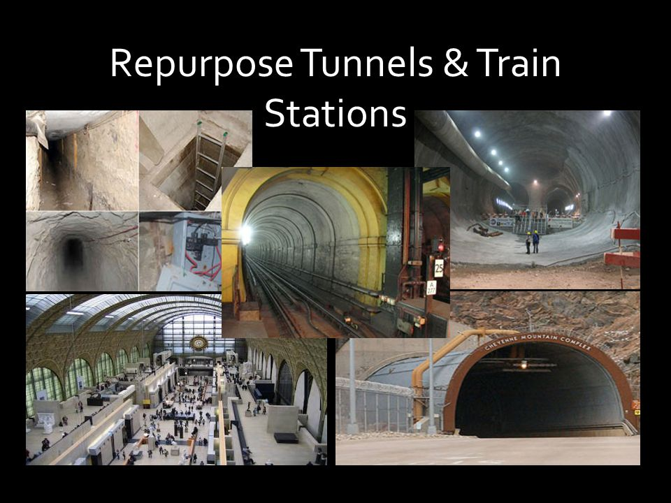 Repurpose Tunnels & Train Stations