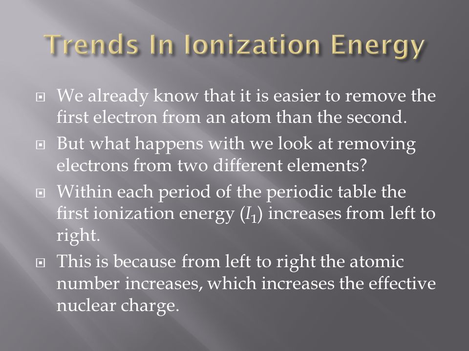  We already know that it is easier to remove the first electron from an atom than the second.