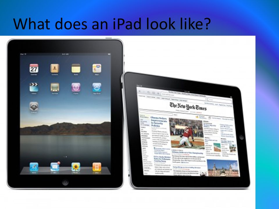 What does an iPad look like?