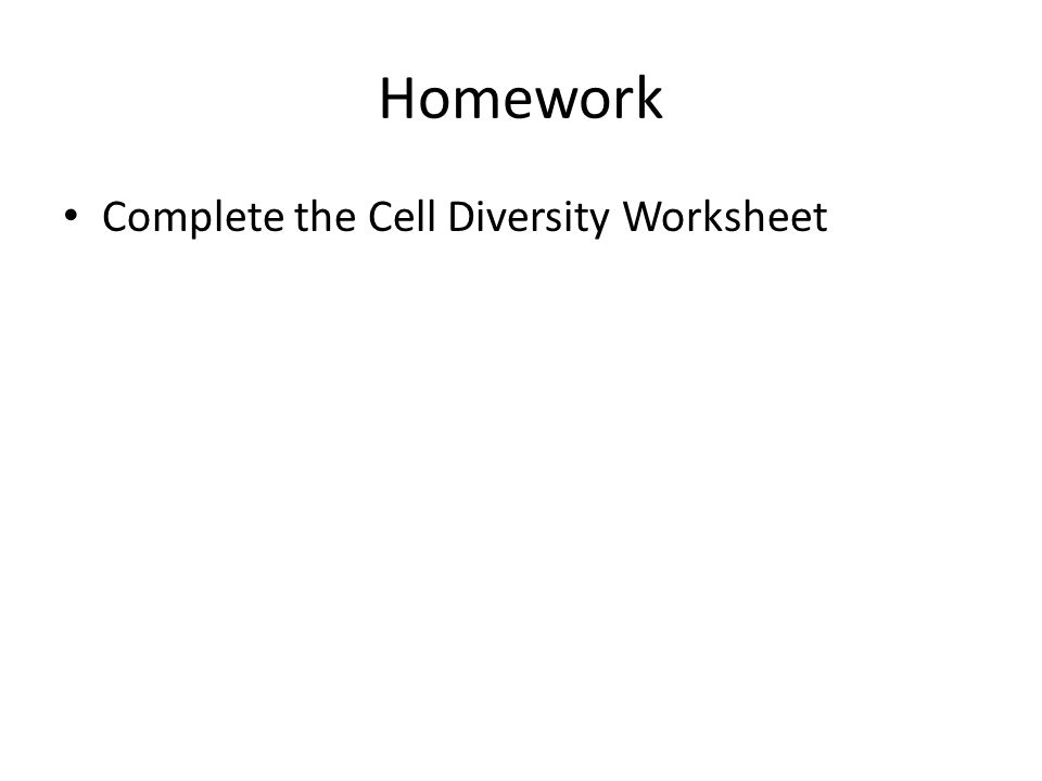 Homework Complete the Cell Diversity Worksheet
