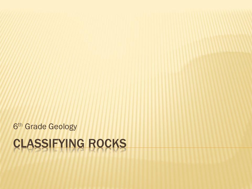 6 th Grade Geology