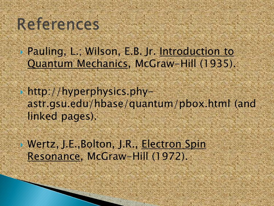  Pauling, L.; Wilson, E.B. Jr. Introduction to Quantum Mechanics, McGraw-Hill (1935).  http://hyperphysics.phy- astr.gsu.edu/hbase/quantum/pbox.html