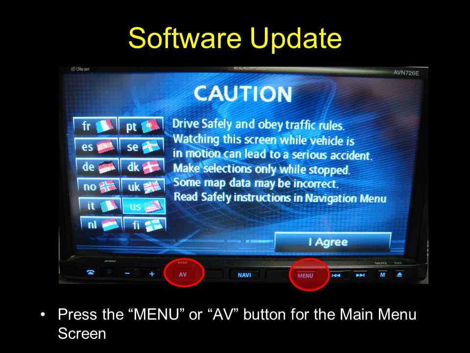 Software Update Press the MENU or AV button for the Main Menu Screen