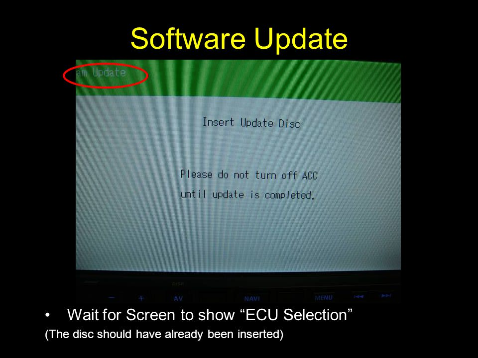"Software Update Wait for Screen to show ""ECU Selection"" (The disc should have already been inserted)"