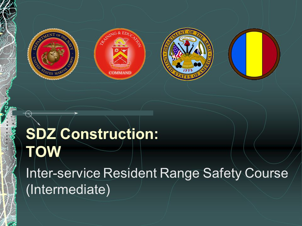 SDZ Construction: TOW Inter-service Resident Range Safety Course (Intermediate)