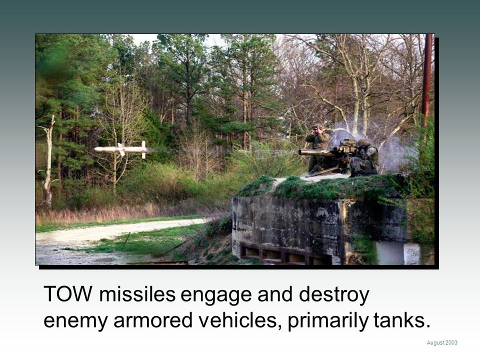 August 2003 The basic TOW Weapon System was fielded in 1970.