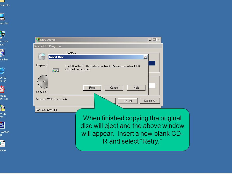 """When finished copying the original disc will eject and the above window will appear. Insert a new blank CD- R and select """"Retry."""""""