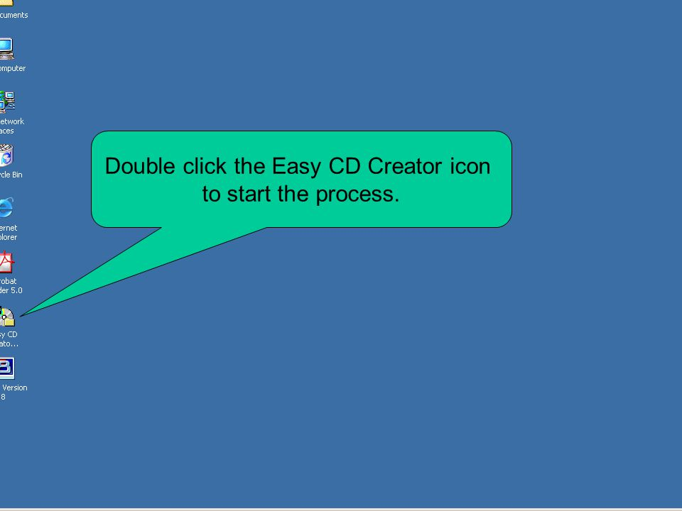 Double click the Easy CD Creator icon to start the process.