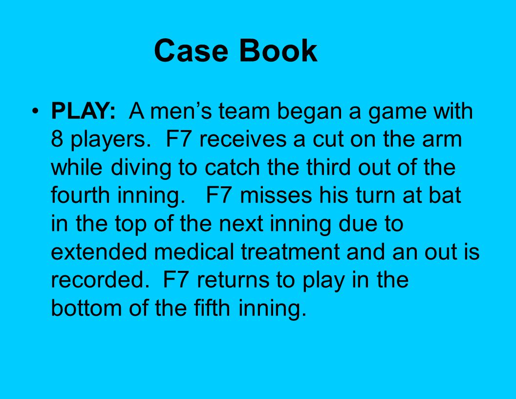 Case Book PLAY: A men's team began a game with 8 players.