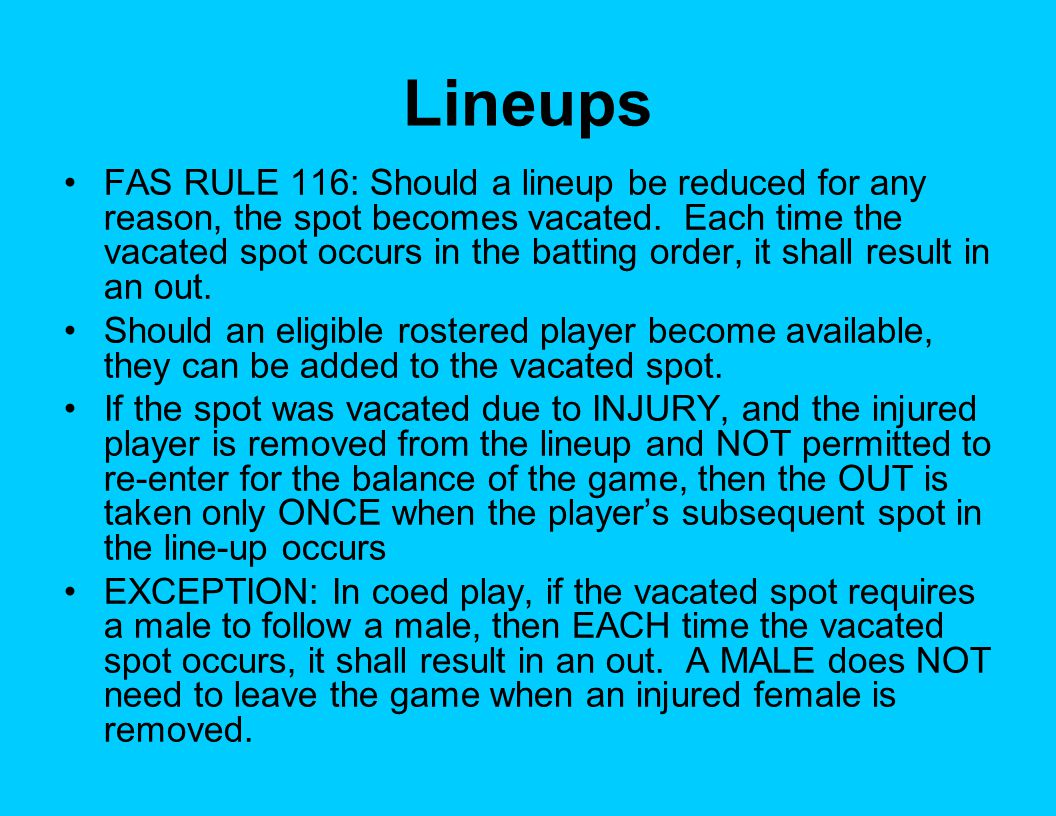 FAS RULE 116: Should a lineup be reduced for any reason, the spot becomes vacated.