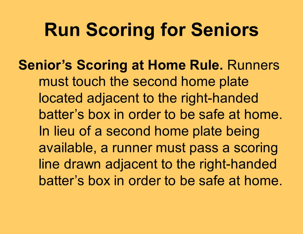 Run Scoring for Seniors Senior's Scoring at Home Rule.