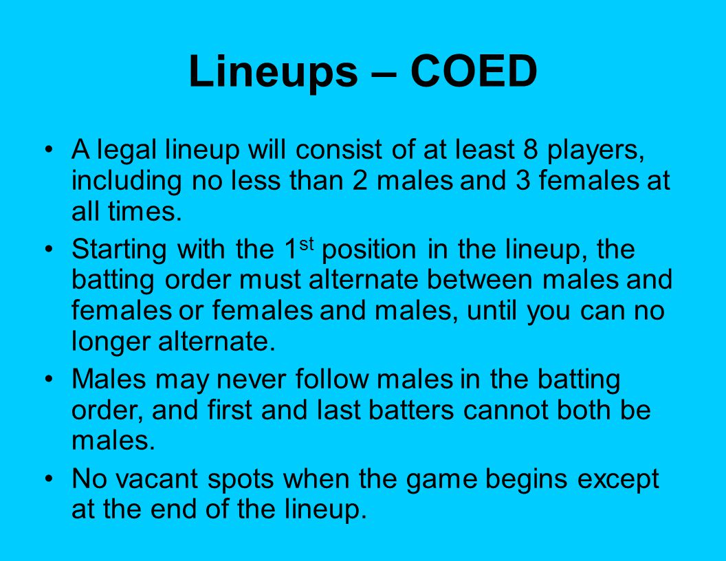 Extra Hitters – COED Up to four (4) extra hitters can be used: 1 female and 1 male, 1 female and no males, 2 females and 2 males, 2 females and 1 male, 2 females and no males, 3 females and 1 male, 3 females and no males, or 4 females and no males.