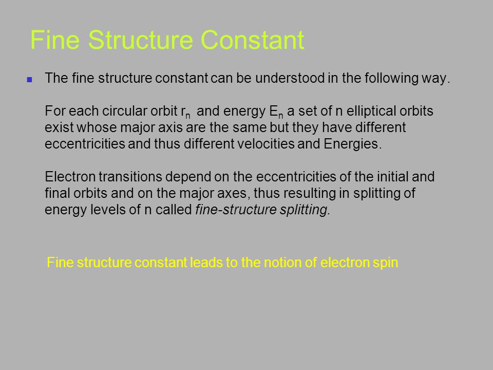 Fine Structure Constant The fine structure constant can be understood in the following way.
