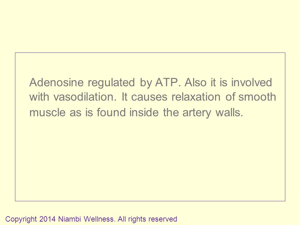 Adenosine regulated by ATP. Also it is involved with vasodilation.