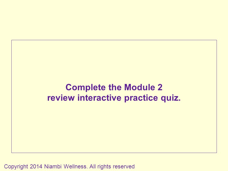 Complete the Module 2 review interactive practice quiz.
