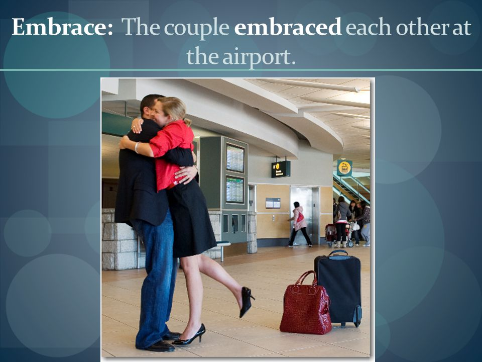 Embrace: The couple embraced each other at the airport.