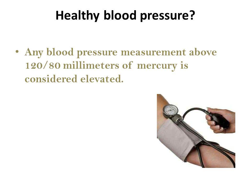 Healthy blood pressure.