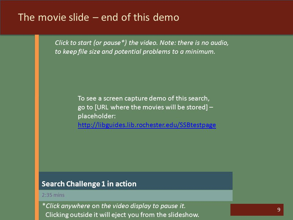 9 The movie slide – end of this demo Click to start (or pause*) the video.