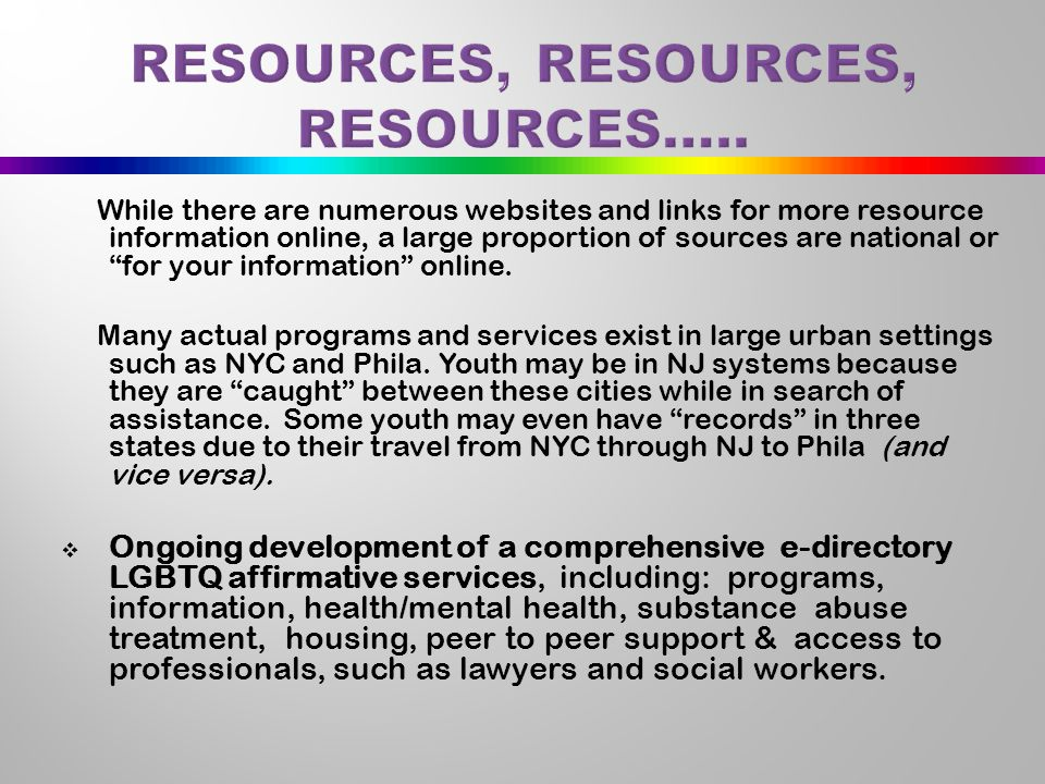 "While there are numerous websites and links for more resource information online, a large proportion of sources are national or ""for your information"""
