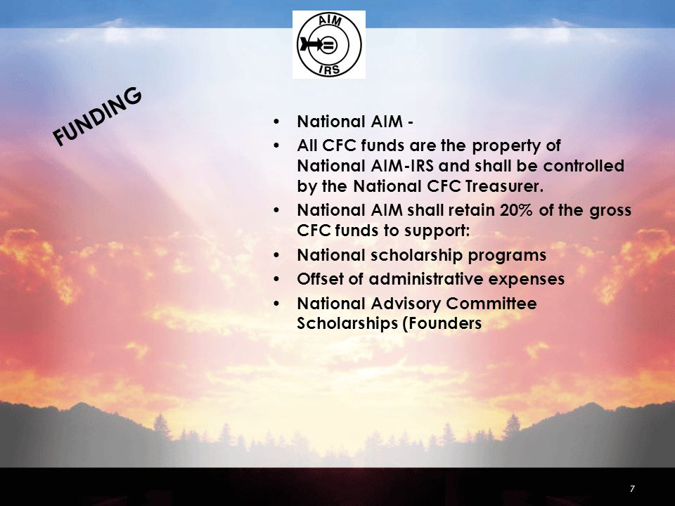 FUNDING National AIM - All CFC funds are the property of National AIM-IRS and shall be controlled by the National CFC Treasurer.