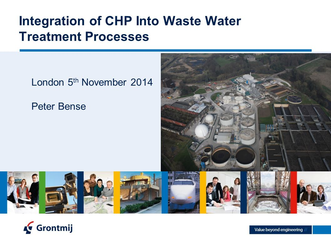 Integration of CHP Into Waste Water Treatment Processes London 5 th November 2014 Peter Bense