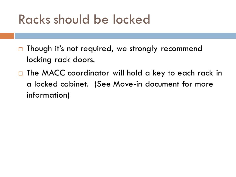 Racks should be locked  Though it's not required, we strongly recommend locking rack doors.