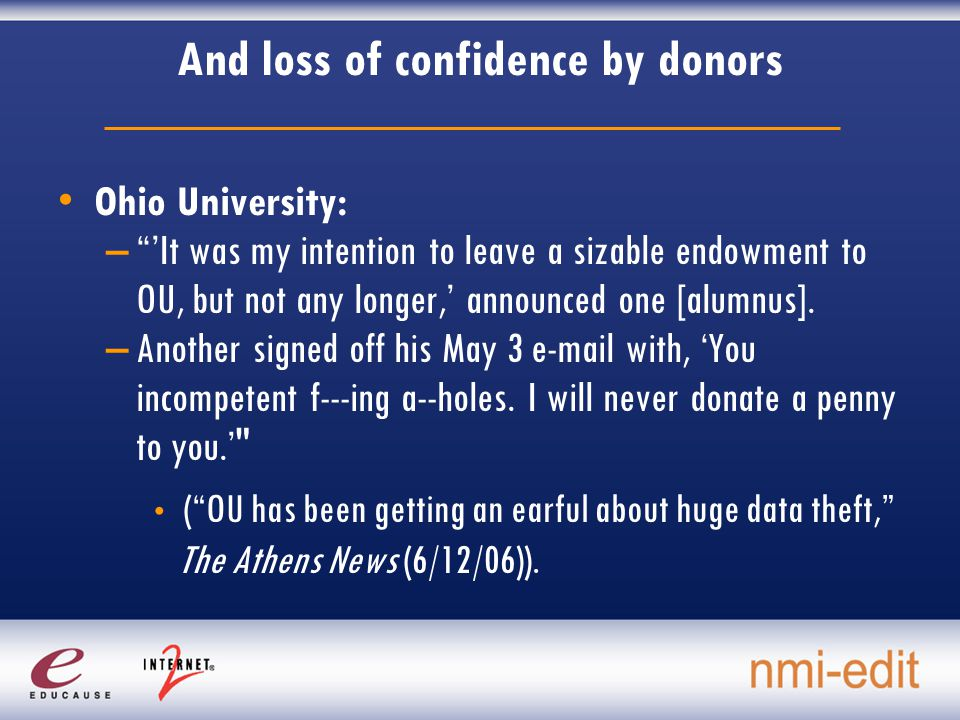 And loss of confidence by donors Ohio University: – 'It was my intention to leave a sizable endowment to OU, but not any longer,' announced one [alumnus].