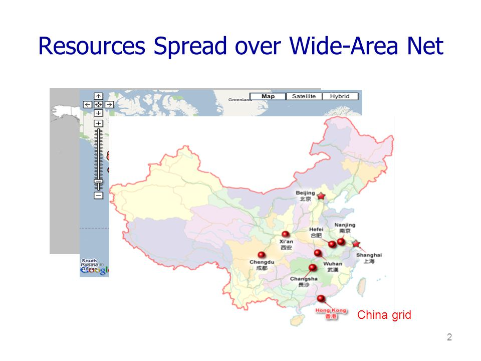 2 Resources Spread over Wide-Area Net planetlab PlanetLab Google datacenters China grid