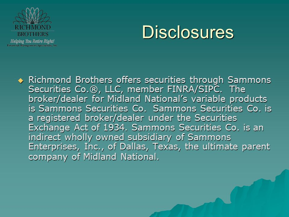  Richmond Brothers offers securities through Sammons Securities Co.®, LLC, member FINRA/SIPC. The broker/dealer for Midland National's variable produ