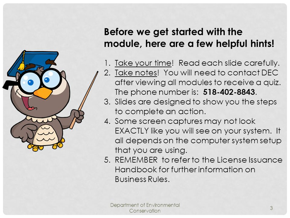 Department of Environmental Conservation 3 Before we get started with the module, here are a few helpful hints.