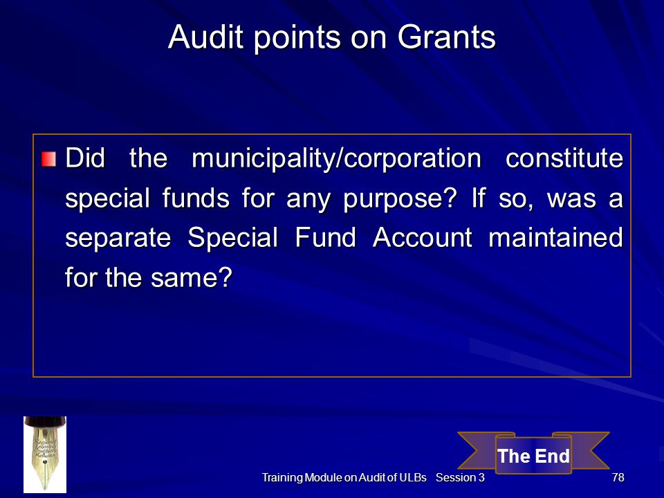 Training Module on Audit of ULBs Session 3 78 Did the municipality/corporation constitute special funds for any purpose.