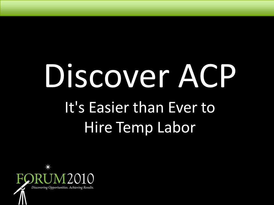 Discover ACP It s Easier than Ever to Hire Temp Labor