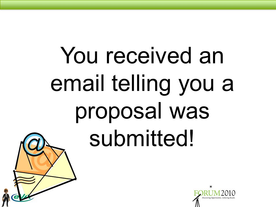 You received an email telling you a proposal was submitted!