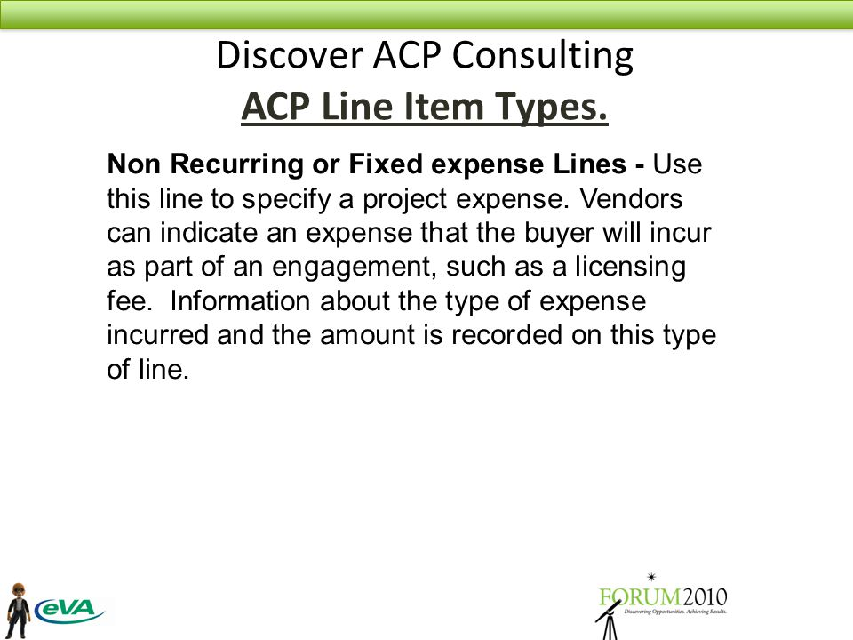 Non Recurring or Fixed expense Lines - Use this line to specify a project expense.