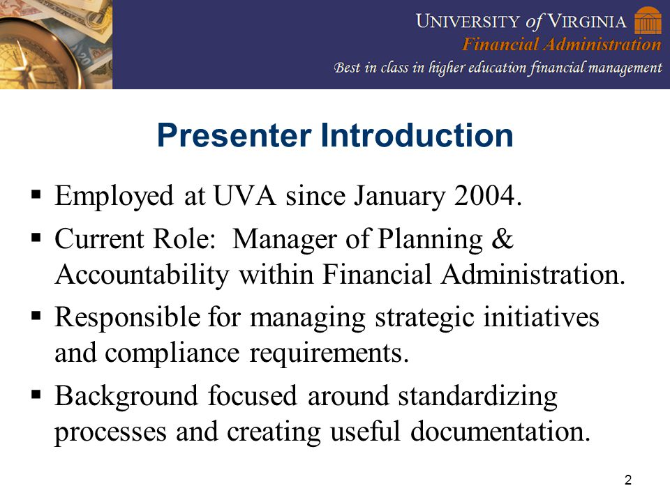 2 Presenter Introduction  Employed at UVA since January 2004.