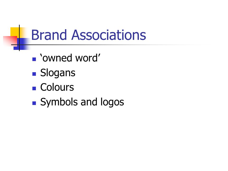 Brand Associations 'owned word' Slogans Colours Symbols and logos