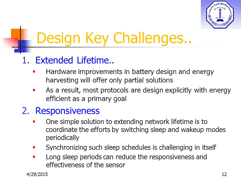 4/29/201512 1.Extended Lifetime..  Hardware improvements in battery design and energy harvesting will offer only partial solutions  As a result, mos