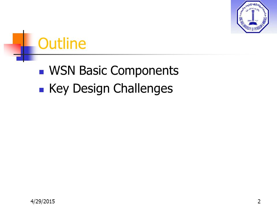 2 Outline WSN Basic Components Key Design Challenges 4/29/2015
