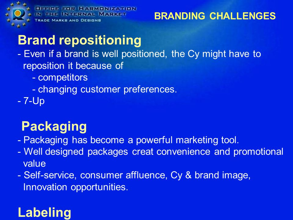 Brand repositioning - Even if a brand is well positioned, the Cy might have to reposition it because of - competitors - changing customer preferences.