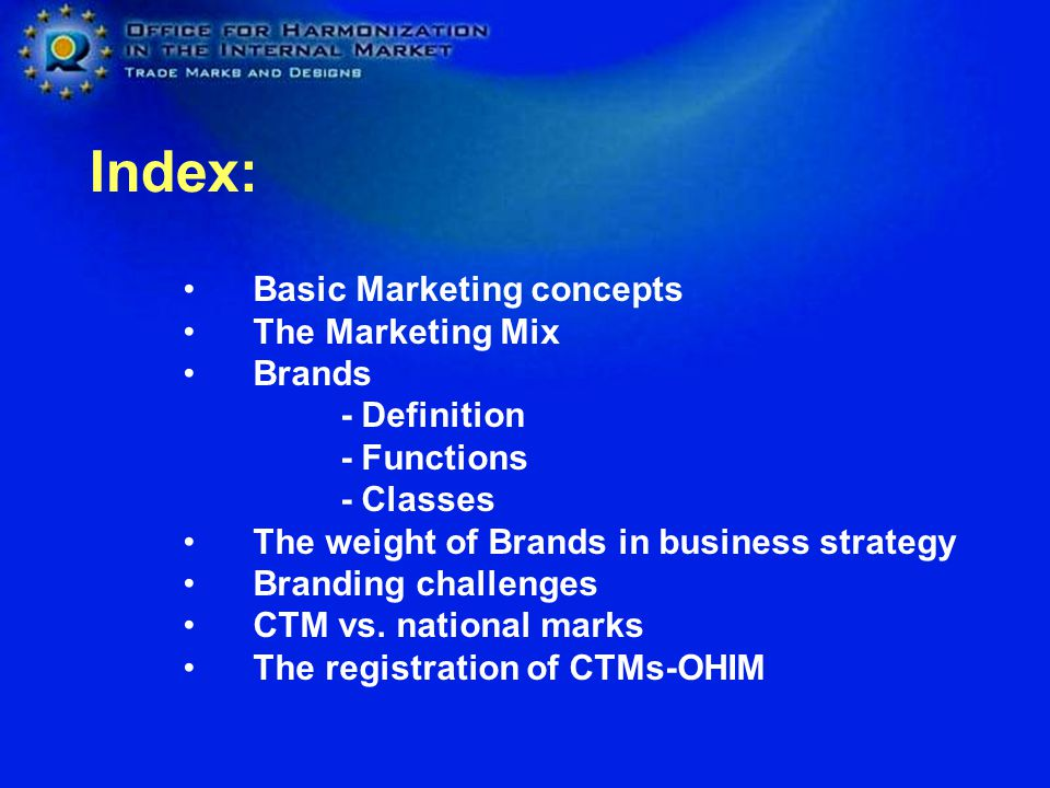 Basic Marketing concepts The Marketing Mix Brands - Definition - Functions - Classes The weight of Brands in business strategy Branding challenges CTM vs.
