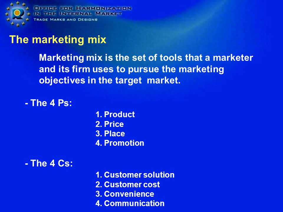 Marketing mix is the set of tools that a marketer and its firm uses to pursue the marketing objectives in the target market. - The 4 Ps: 1. Product 2.