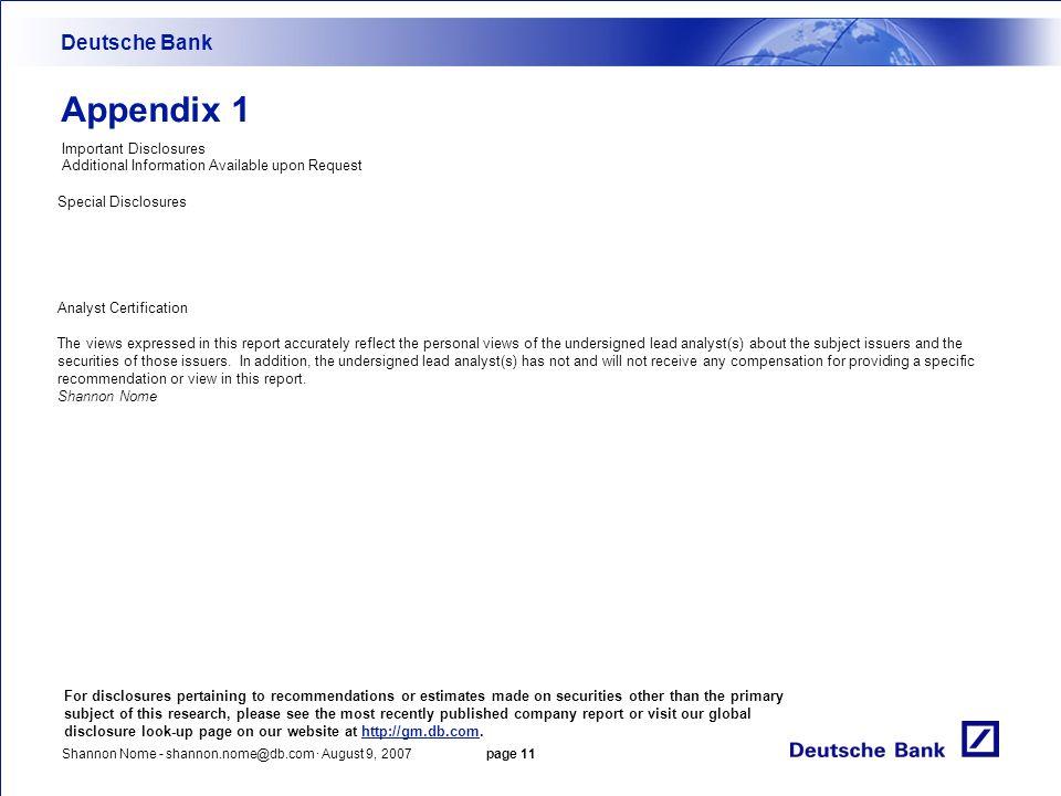 Shannon Nome - shannon.nome@db.com · August 9, 2007 page 11 Deutsche Bank Important Disclosures Additional Information Available upon Request Appendix
