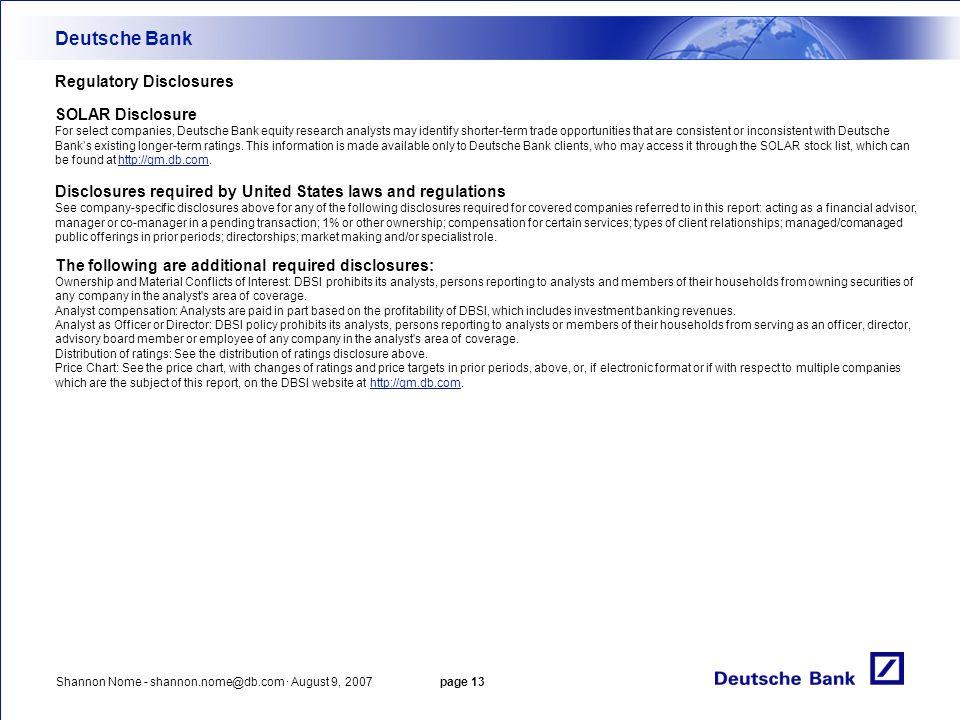 Shannon Nome - shannon.nome@db.com · August 9, 2007 page 13 Deutsche Bank Regulatory Disclosures SOLAR Disclosure For select companies, Deutsche Bank
