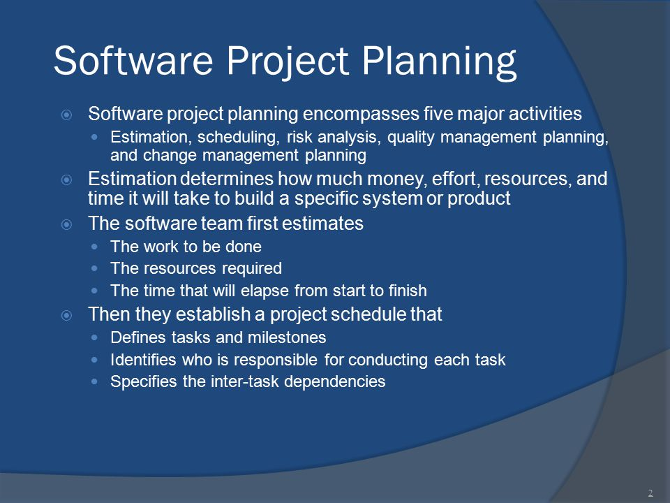 Software Project Planning  Software project planning encompasses five major activities Estimation, scheduling, risk analysis, quality management plan